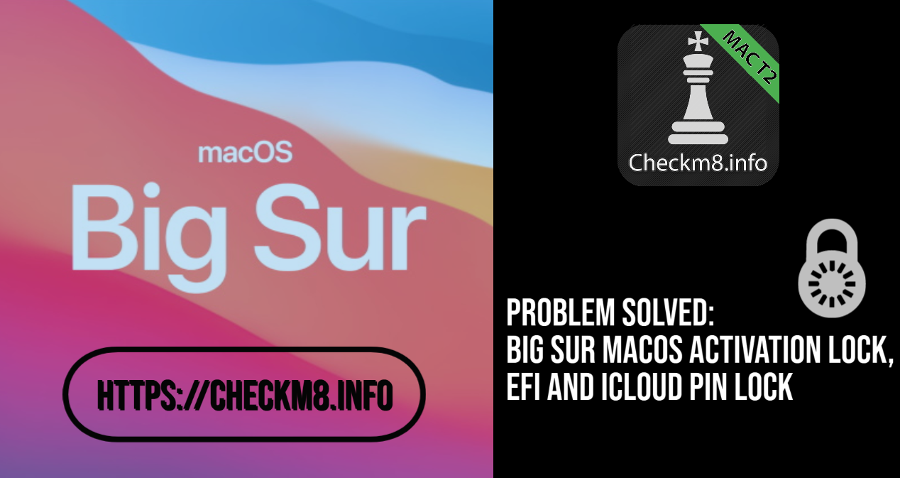 Big Sur MacOS Activation Lock, EFI and iCloud PIN Lock