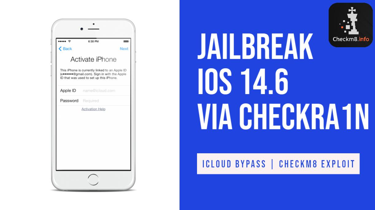 Jailbreak iOS 14.6 via Checkra1n CheckM8 Exploit iCloud Bypass